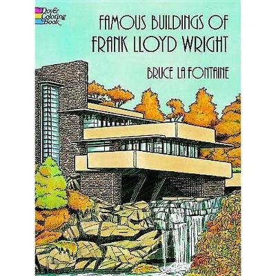 Famous Buildings of Frank Lloyd Wright Coloring Book - (Dover History Coloring Book) by  Bruce LaFontaine (Paperback)