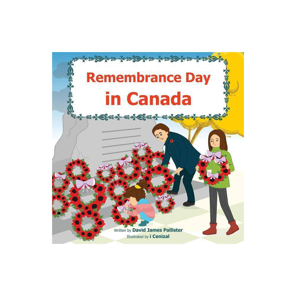 Remembrance Day In Canada By David James Pallister Paperback