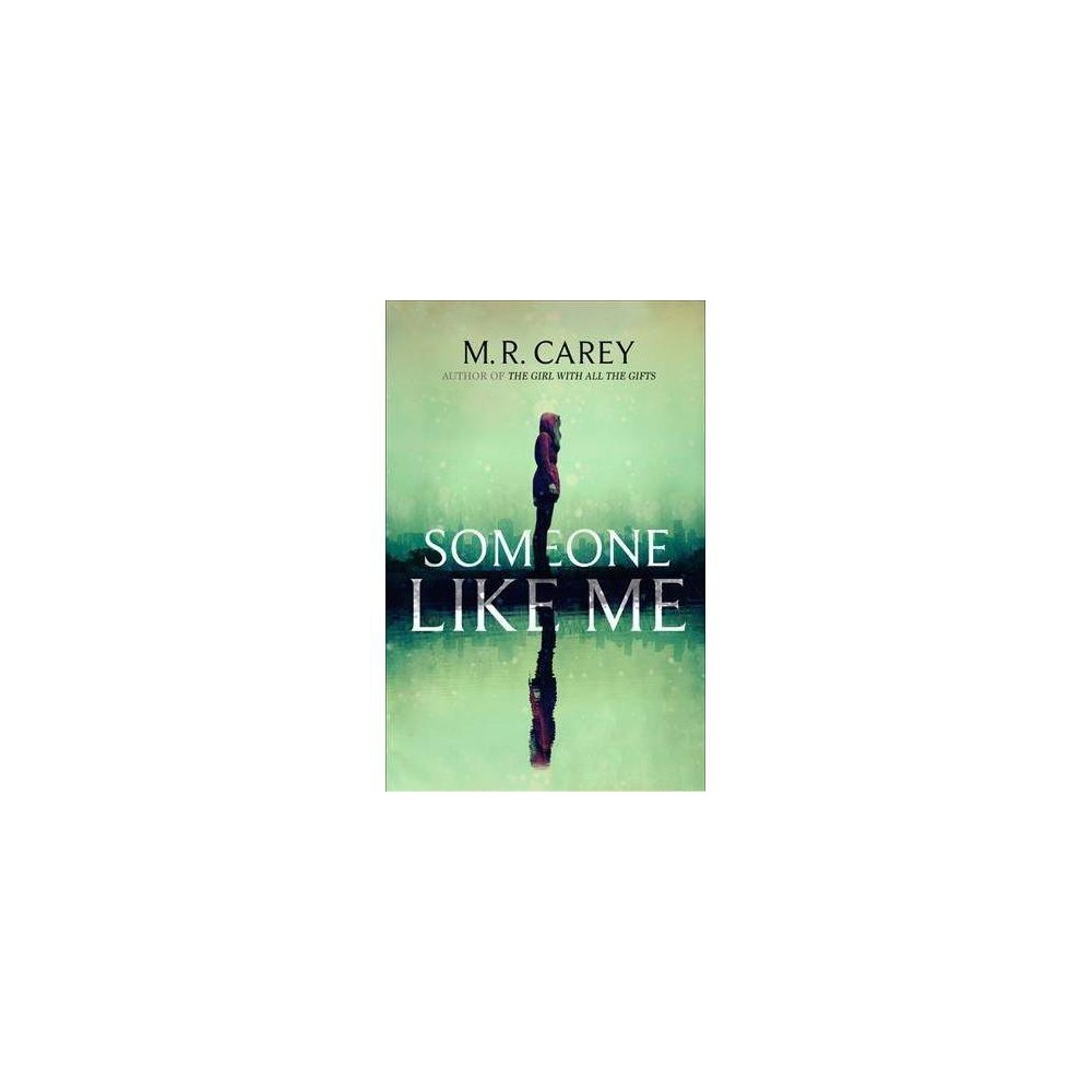 Someone Like Me - Reprint by M. R. Carey (Paperback)