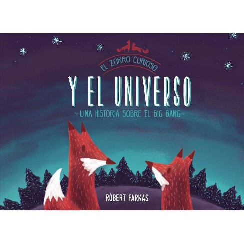 El Zorro Curioso y el Universo - by  Robert Farkas (Hardcover) - image 1 of 1