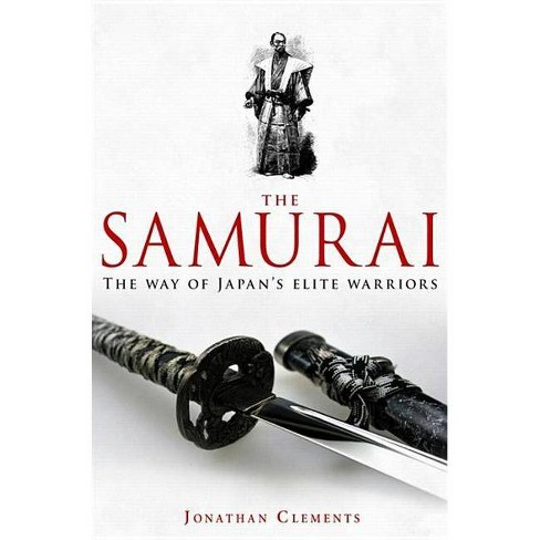 A Brief History of the Samurai - (Brief Histories) by  Jonathan Clements (Paperback) - image 1 of 1