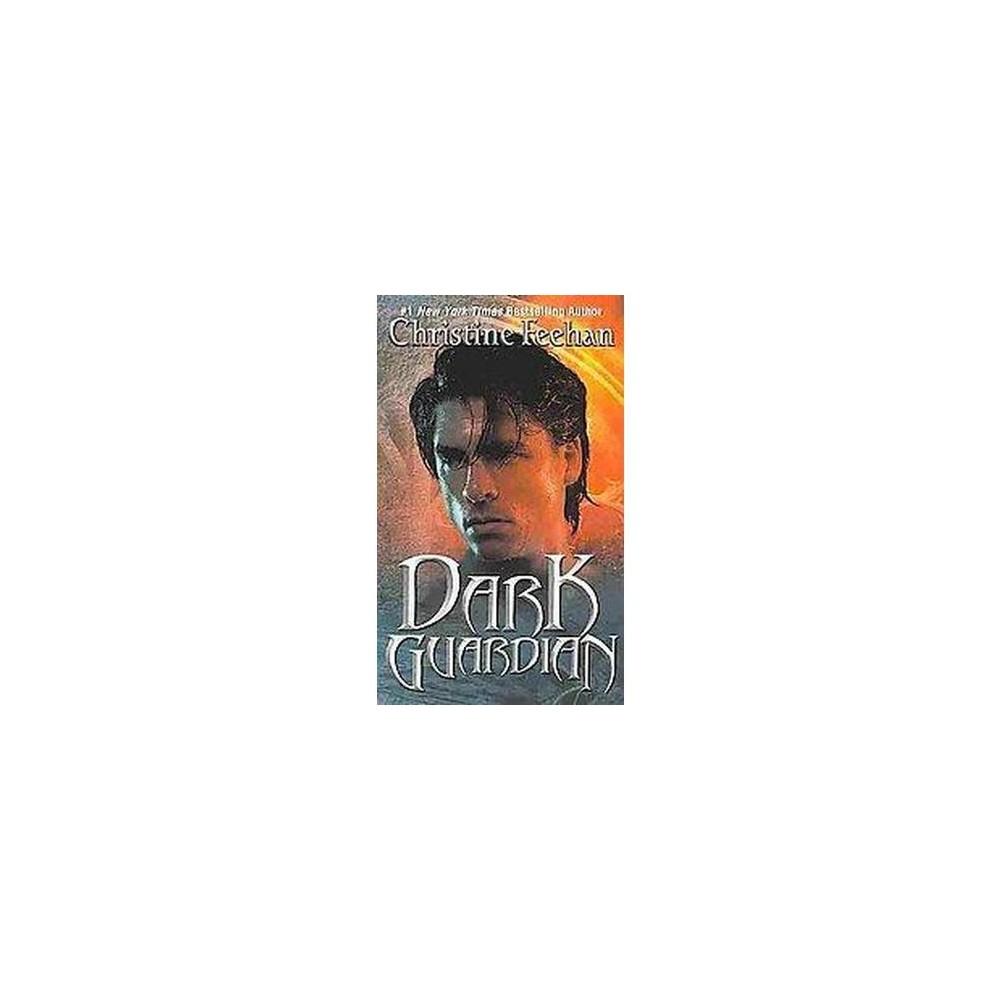 Dark Guardian (Reissue) (Paperback) (Christine Feehan)