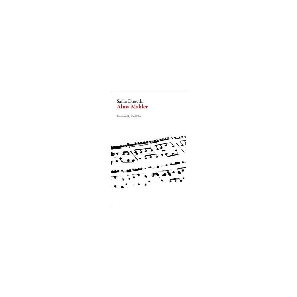 Alma Mahler - (Macedonian Literature) by Sasho Dimoski (Paperback)