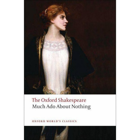 Much ADO about Nothing - (Oxford World's Classics (Paperback)) by  William Shakespeare (Paperback) - image 1 of 1