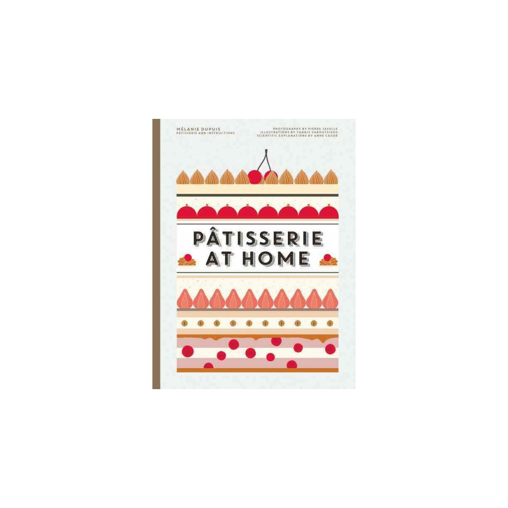 Patisserie at Home (Hardcover) (Melanie Dupuis & Anne Cazor)