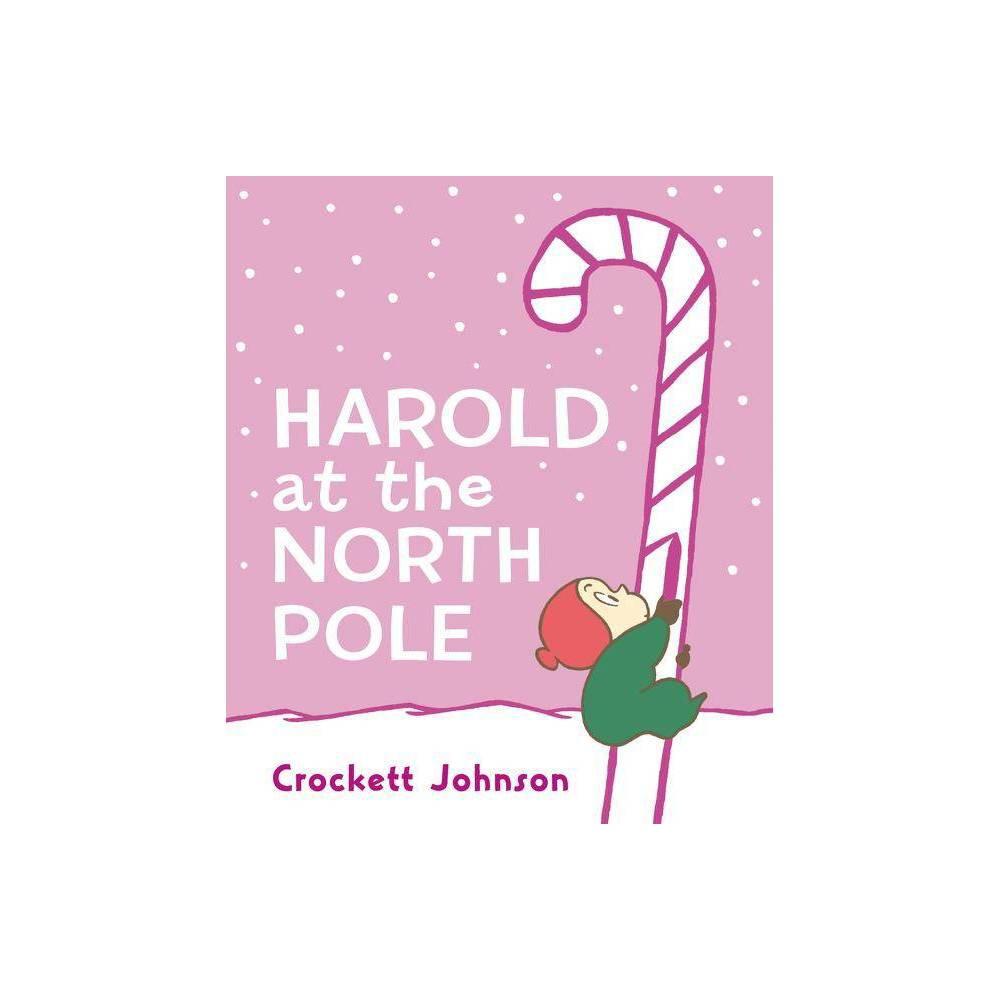 Harold At The North Pole By Crockett Johnson Board Book