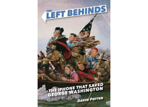 Iphone That Saved George Washington (Reprint) (Paperback) (David Potter) - image 1 of 1