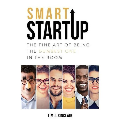 Smart Startup - by  Tim J Sinclair (Paperback) - image 1 of 1
