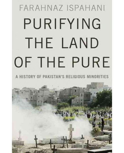 Purifying the Land of the Pure : A History of Pakistan's Religious Minorities (Hardcover) (Farahnaz - image 1 of 1