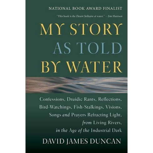 My Story as Told by Water - by  David James Duncan (Paperback) - image 1 of 1