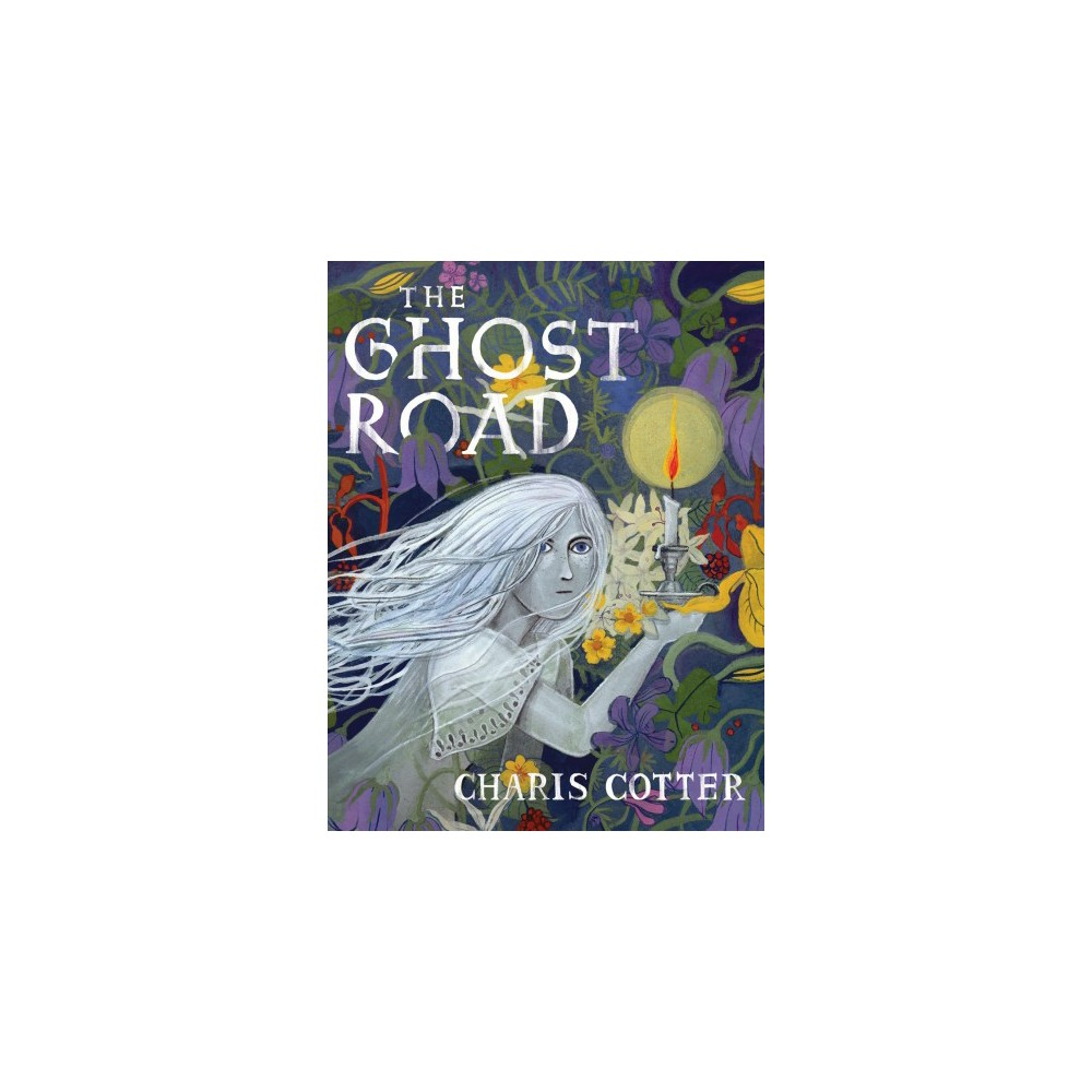 Ghost Road - by Charis Cotter (Hardcover)