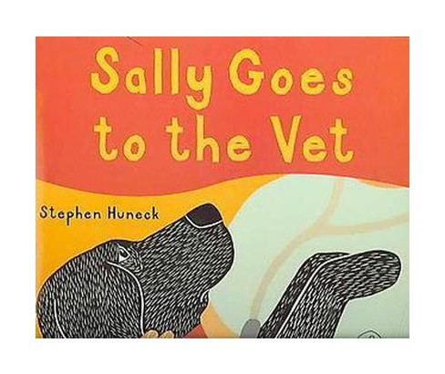 Sally Goes to the Vet (Hardcover) (Stephen Huneck) - image 1 of 1
