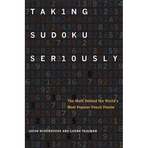 Taking Sudoku Seriously - by  Jason Rosenhouse & Laura Taalman (Hardcover) - image 1 of 1