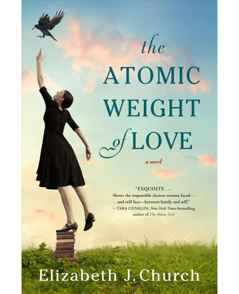 Atomic Weight of Love (Reprint) (Paperback) (Elizabeth J. Church) - image 1 of 1