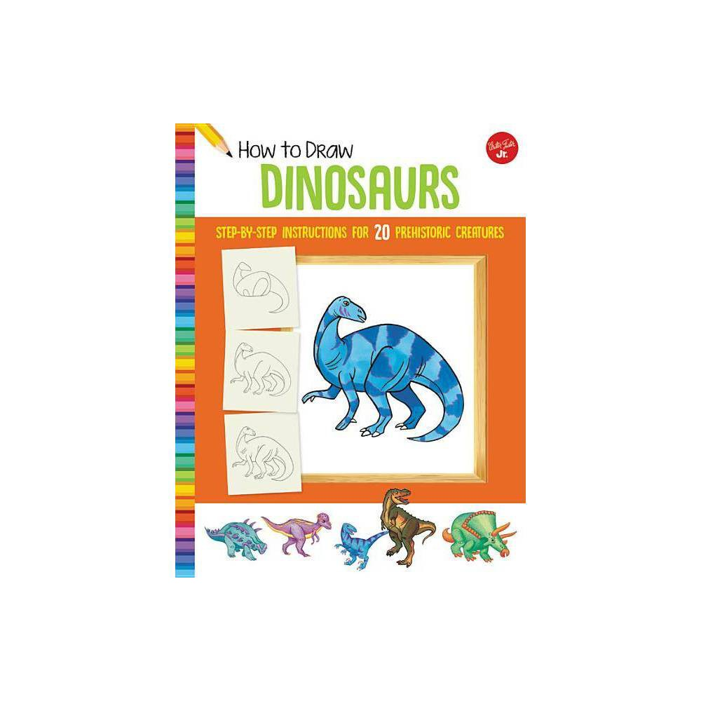 How To Draw Dinosaurs Learn To Draw Paperback