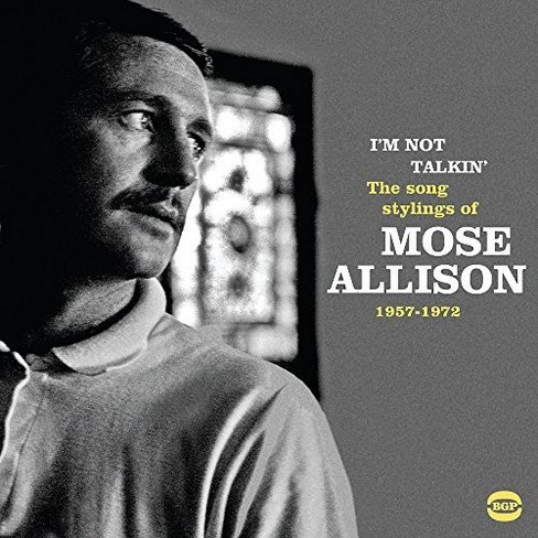 Mose Allison - I'm Not Talkin:Songs Stylings Of Mose (CD) - image 1 of 1