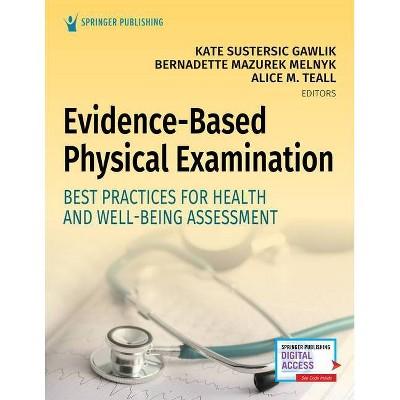 Evidence-Based Physical Examination - by  Kate Gawlik & Bernadette Melnyk & Alice Teall (Paperback)