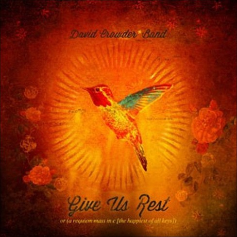 David Crowder Band - Give Us Rest Or (A Requiem Mass in C (The Happiest of All Keys)) (CD) - image 1 of 1