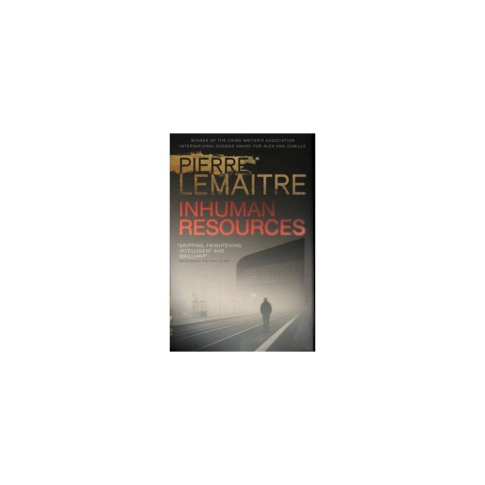 Inhuman Resources - by Pierre Lemaitre (Paperback)