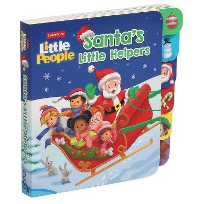 Fisher Price Little People: Santa's Little Helpers - by Gina Gold (Board Book)