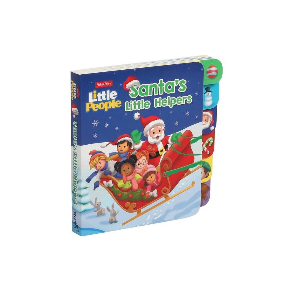 Fisher Price Little People Santa S Little Helpers Board Books With Tabs By Gina Gold Board Book