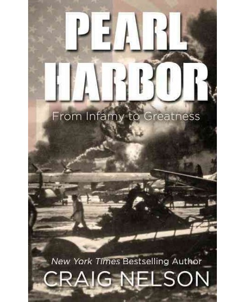 Pearl Harbor : From Infamy to Greatness (Large Print) (Hardcover) (Craig Nelson) - image 1 of 1