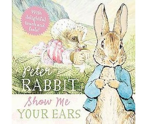 Show Me Your Ears ( Peter Rabbit) (Board) by Beatrix Potter - image 1 of 1