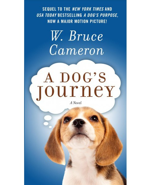 Dog's Journey (Reprint) (Paperback) (W. Bruce Cameron) - image 1 of 1