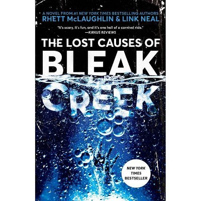 The Lost Causes of Bleak Creek - by Rhett McLaughlin (Paperback)