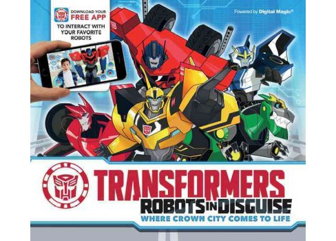 Transformers Robots in Disguise : Where Crown City Comes to Life (Hardcover) (Caroline Rowlands) - image 1 of 1