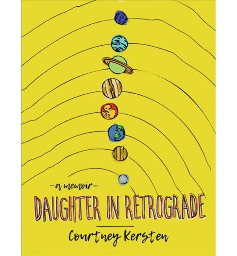 Daughter in Retrograde -  by Courtney Kersten (Hardcover) - image 1 of 1
