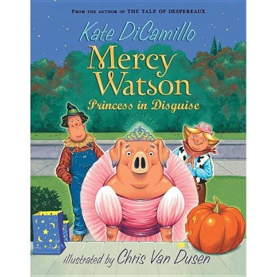 Mercy Watson: Princess in Disguise (Reprint) (Paperback) (Kate DiCamillo)