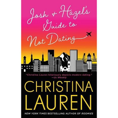 Josh and Hazel's Guide to Not Dating -  by Christina Lauren (Paperback)