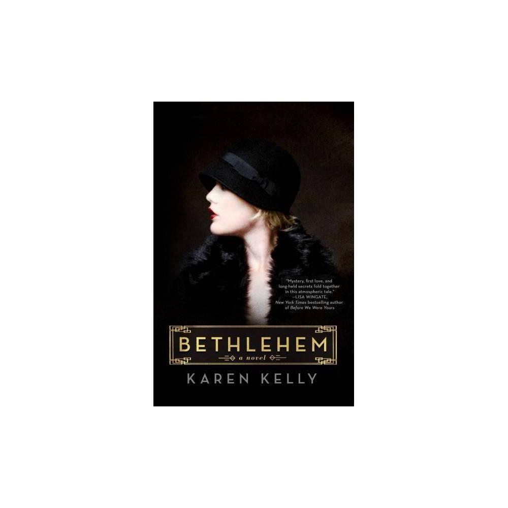 Bethlehem - by Karen Kelly (Hardcover)