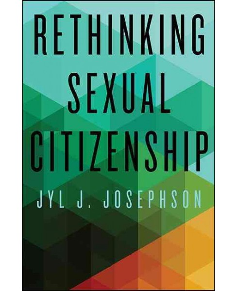 Rethinking Sexual Citizenship (Reprint) (Paperback) (Jyl J. Josephson) - image 1 of 1