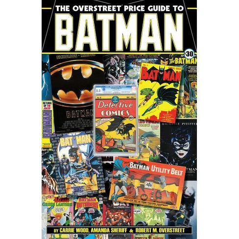 The Overstreet Price Guide to Batman - by  Robert M Overstreet & Carrie Wood & Amanda Sheriff - image 1 of 1