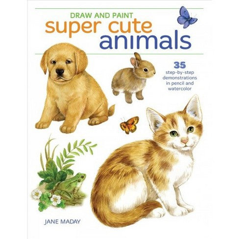 Draw And Paint Super Cute Animals 35 Step By Step Demonstrations