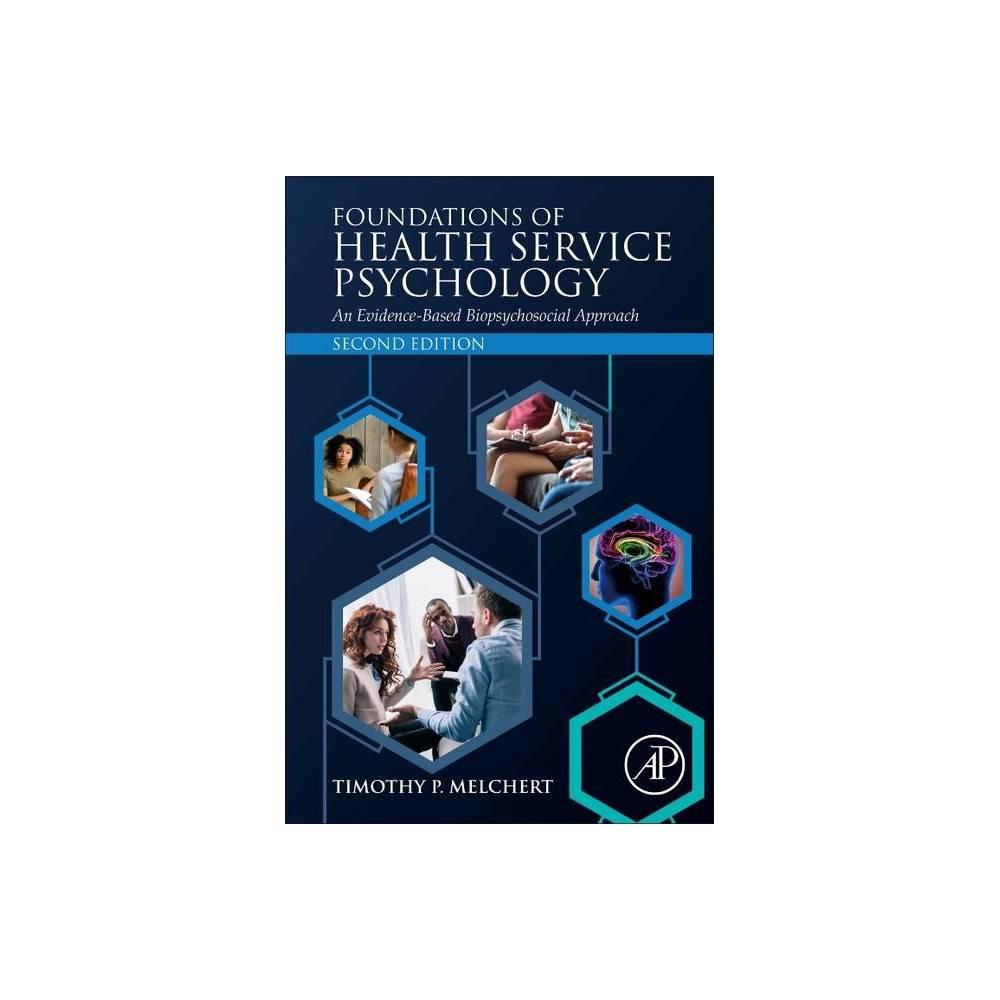 Foundations Of Health Service Psychology 2nd Edition By Timothy P Melchert Paperback