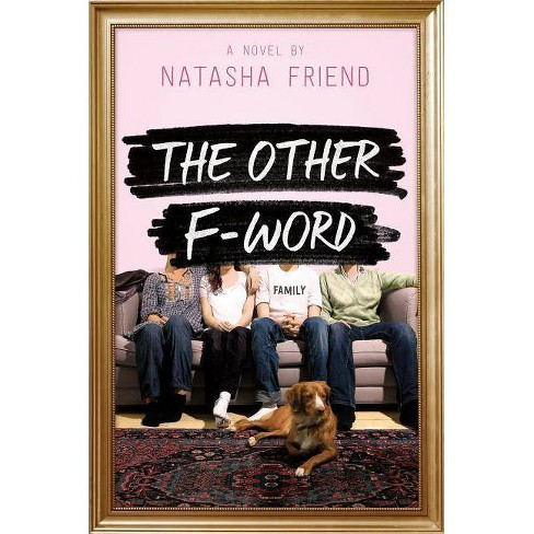The Other F-Word - by  Natasha Friend (Paperback) - image 1 of 1