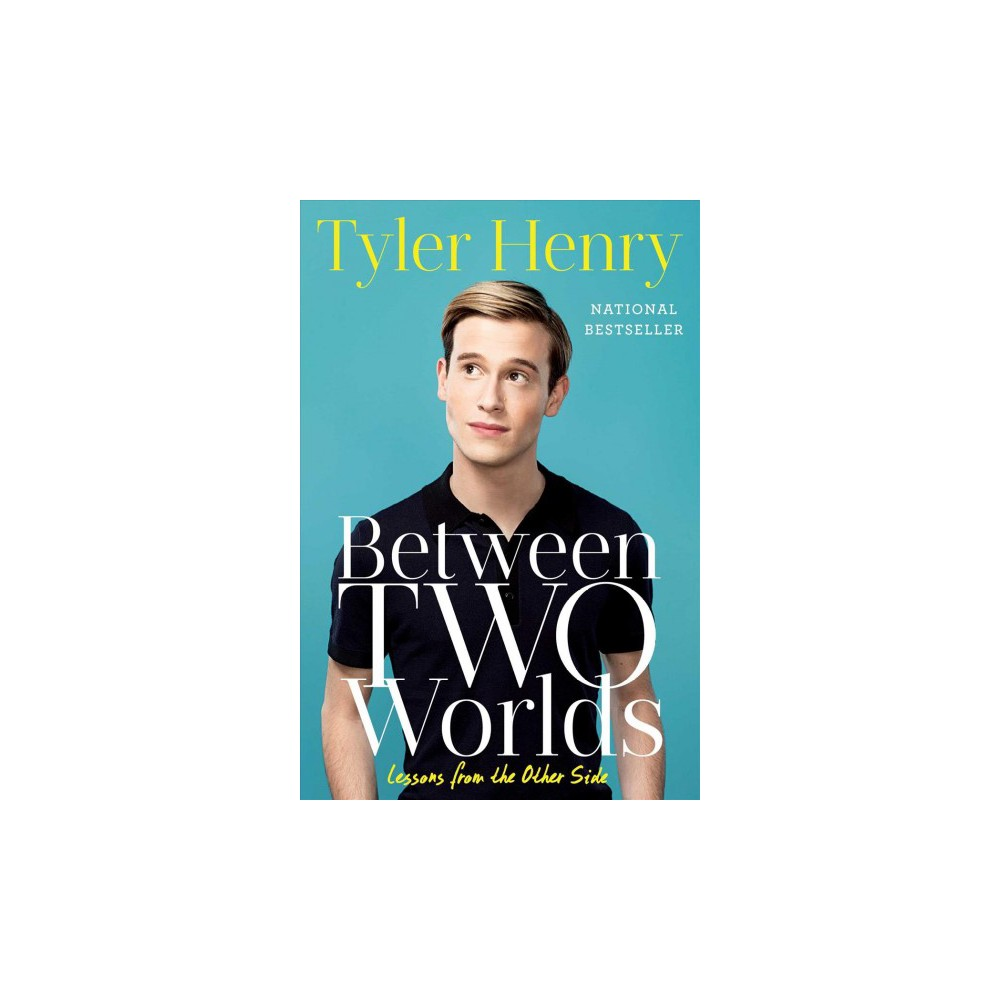 Between Two Worlds : Lessons from the Other Side - Reprint by Tyler Henry (Paperback)