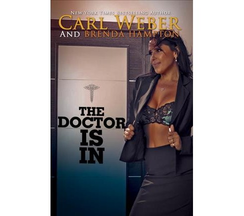 Doctor Is in -  by Carl Weber (Paperback) - image 1 of 1