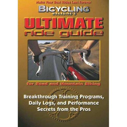 Bicycling Magazine's Ultimate Ride Guide - by  John Reeser (Paperback) - image 1 of 1