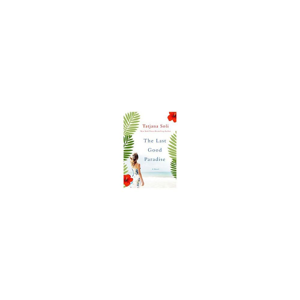 Last Good Paradise (Reprint) (Paperback) (Tatjana Soli)