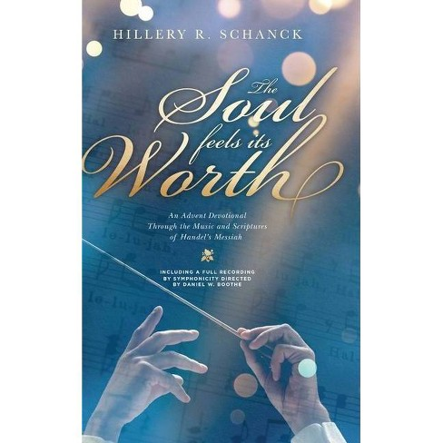 The Soul Feels its Worth - by  Hillery R Schanck (Hardcover) - image 1 of 1