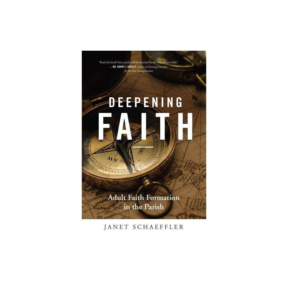 Deepening Faith By Janet Schaeffler Paperback