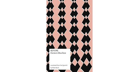 Before (Translation) (Paperback) (Carmen Boullosa) - image 1 of 1
