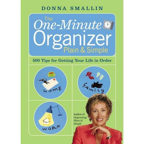 The One-Minute Organizer Plain & Simple - by  Donna Smallin (Paperback) - image 1 of 1