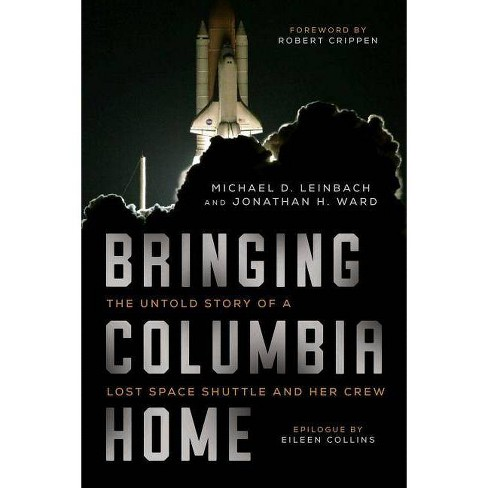 Bringing Columbia Home - by  Michael Leinbach & Jonathan Ward (Hardcover) - image 1 of 1