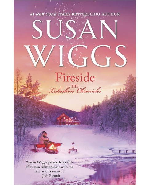 Fireside -  Reprint (Lakeshore Chronicles) by Susan Wiggs (Paperback) - image 1 of 1