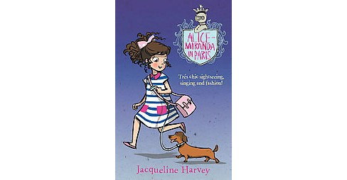 Alice-miranda in Paris ( Alice-miranda) (Paperback) - image 1 of 1